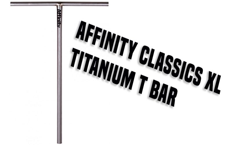 Affinity Classics XL Titanium T Bar | The Vault Pro Scooters