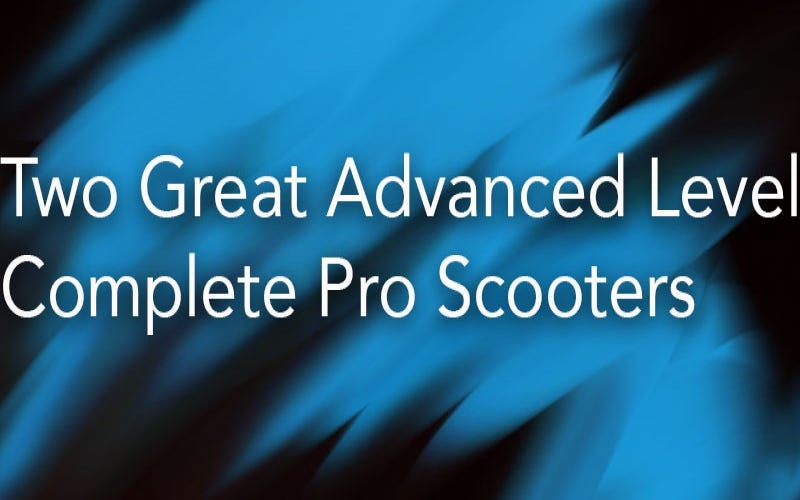 Two Great Advanced Level Complete Pro Scooters | The Vault Pro Scooters